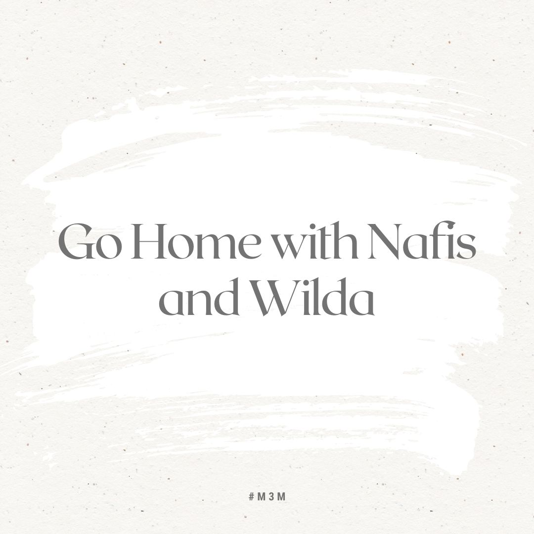 Go Home with Nafis and Wilda