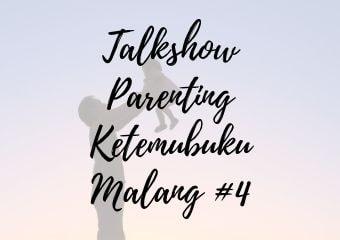 Talkshow Parenting Ketemubuku Malang #4