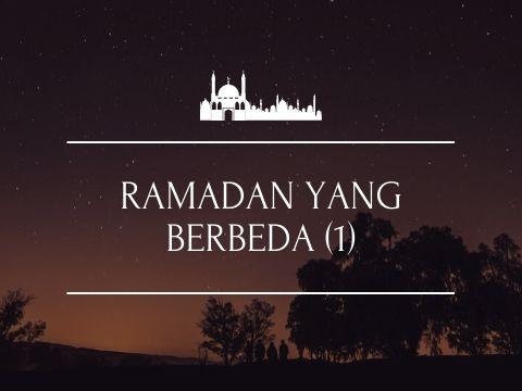 Ramadan yang Berbeda (1)