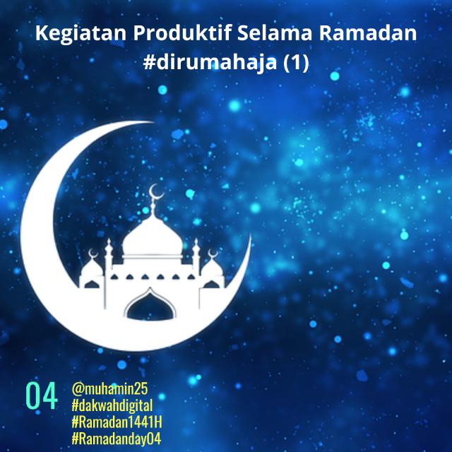 Kegiatan Produktif Selama Ramadan #dirumahaja (1)