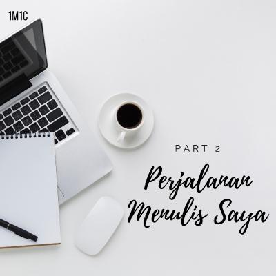 Perjalanan Menulis Saya Part 2