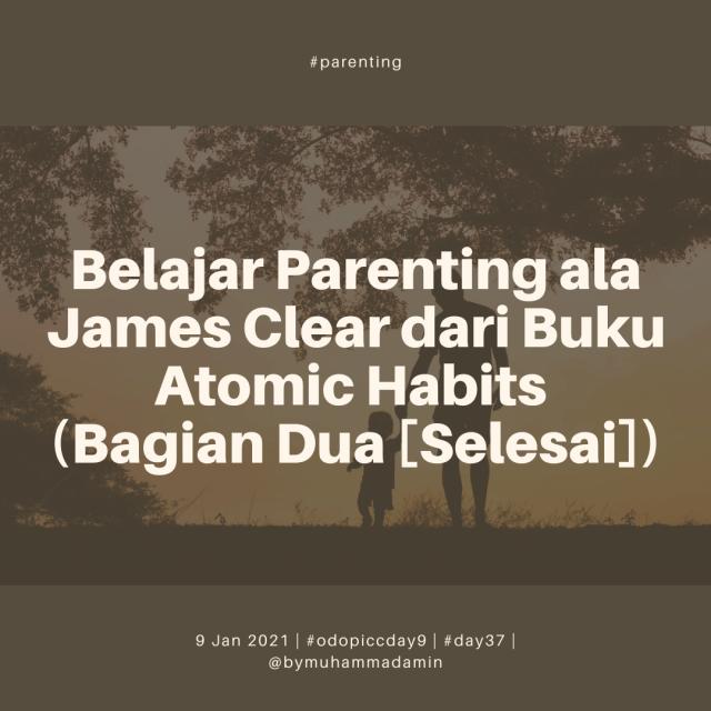 Belajar Parenting ala James Clear dari Buku Atomic Habits (Bagian Dua [Selesai])