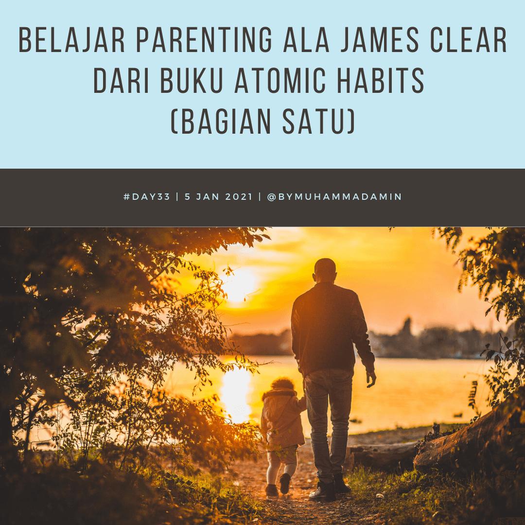 Belajar Parenting ala James Clear dari Buku Atomic Habits (Bagian Satu)