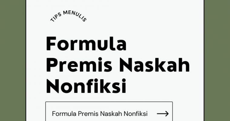 Formula Premis Naskah Nonfiksi